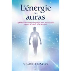 L'énergie des auras - Exploitez votre champ énergétique...
